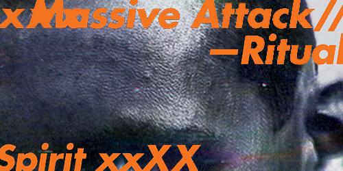 2. Massive Attack - Ritual Spirit
