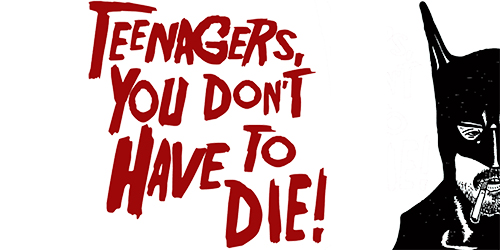 35. All Human - Teenagers, You Don't Have To Die!