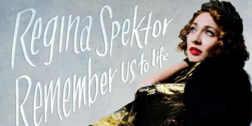 35. Regina Spektor - Remember Us To Life