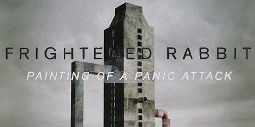 40. Frightened Rabbit - Painting of a Panic Attack