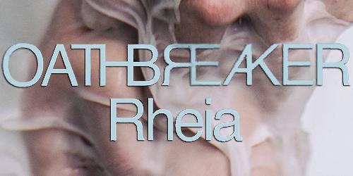 41. Oathbreaker - Rheia