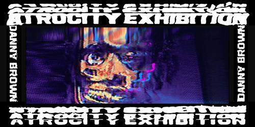 49. Danny Brown - Atrocity Exhibition