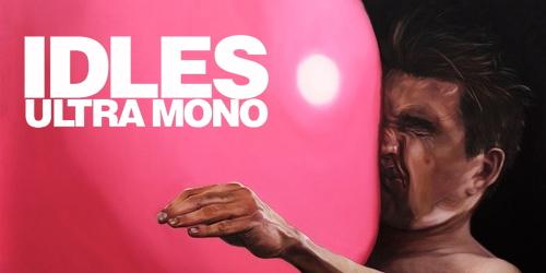 Idles-Ultra Mono