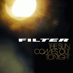 Review: Filter - The Sun Comes Out Tonight | Sputnikmusic