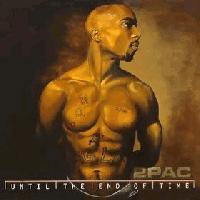 2Pac - Until the End of Time (album review ) | Sputnikmusic