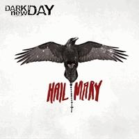 Dark New Day - Hail Mary